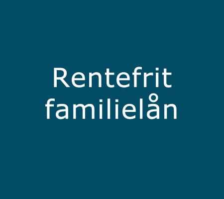 rentefri familielån